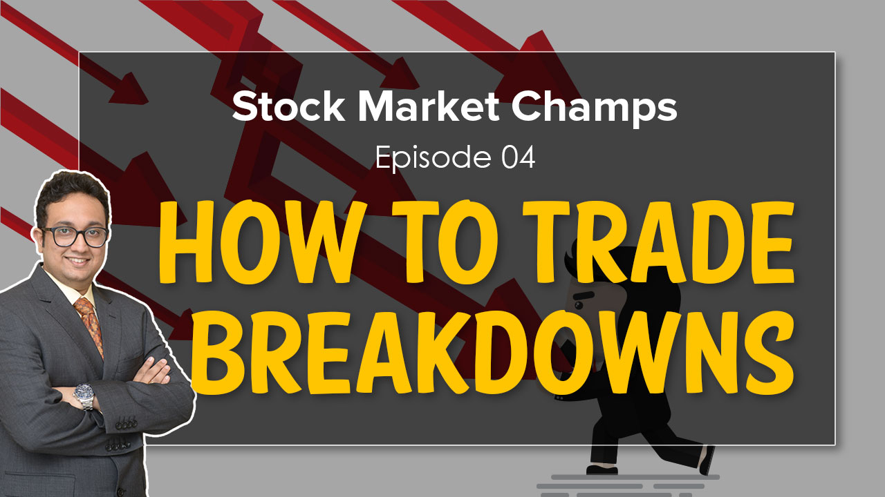 Stock Market Champs Ep 4 | How to Trade BREAKDOWNS | Stock Market for Beginners | SAMCO