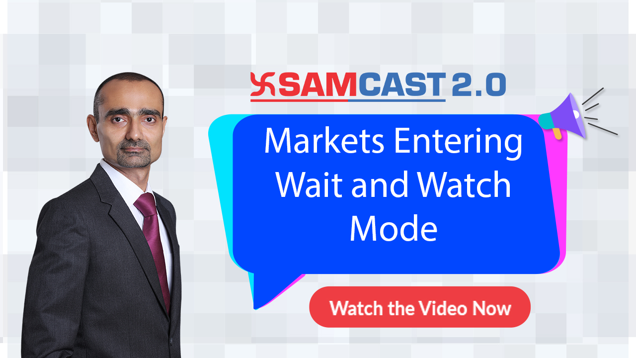 Markets Entering Wait and Watch Mode | Market Outlook | Samcast 2.0 | Samco