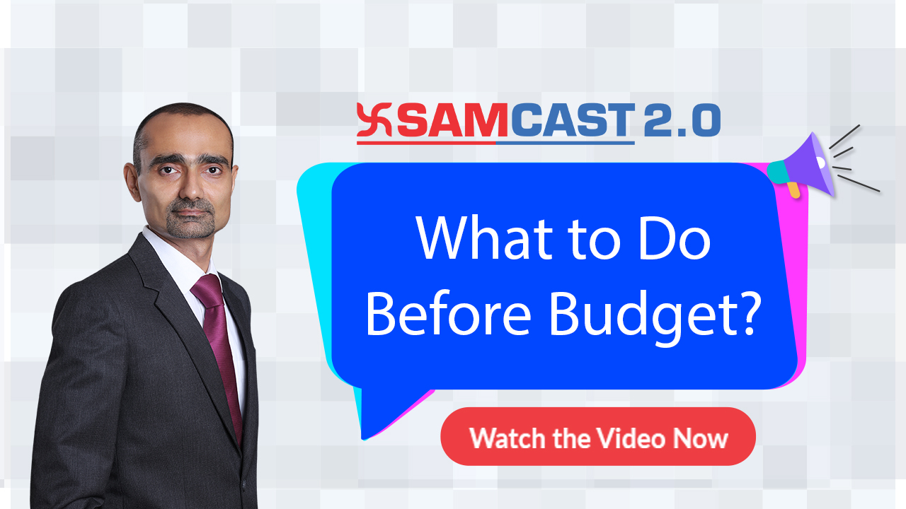 What to Do Before Budget? | Market Outlook | Budget 2020 |  Samcast 2.0 | Samco