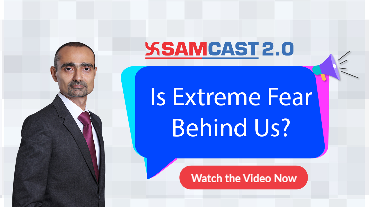 Is Extreme Fear Behind Us? |  Sam Cast 2.0 | Market Outlook | SAMCO