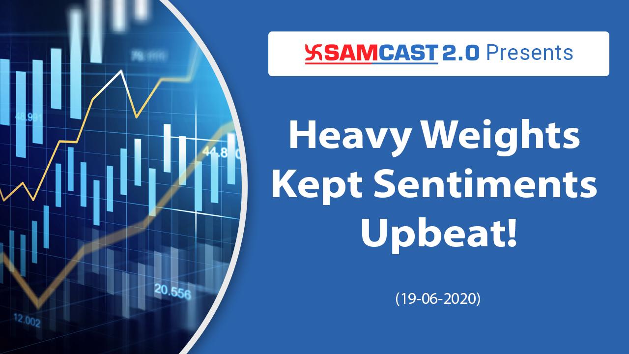 Heavy Weights Kept Sentiments Upbeat | Market Outlook